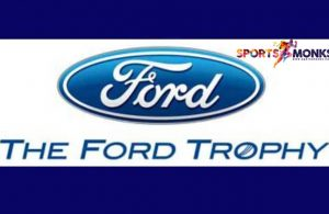 Ford Trophy 2019-20 Schedule, Teams, Time Table & Match Venues